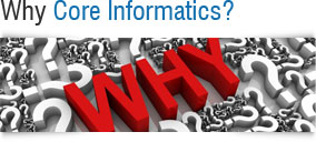 Why Core Informatics?